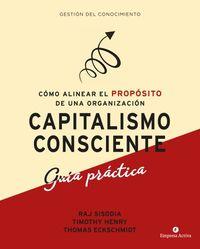 CAPITALISMO CONSCIENTE - GUIA PRACTICA - COMO ALINEAR EL PROPOSITO DE UNA ORGANIZACION