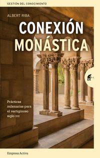CONEXION MONASTICA - REGLAS MILENARIAS PARA EL VERTIGINOSO SIGLO XXI