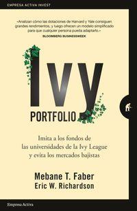 IVY PORTFOLIO - IMITA LOS FONDOS DE LAS UNIVERSIDADES DE LA IVY LEAGUE Y EVITA LOS MERCADOS BAJISTAS