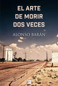 El arte de morir dos veces - Alfonso Baran