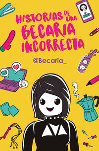 Historias De Una Becaria Incorrecta - Becaria