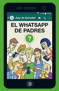 El whatsapp de padres - Juan De Gorostidi