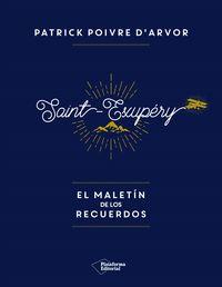 Saint-Exupery - El Maletin De Los Recuerdos - Patrick Poivre D'arvor
