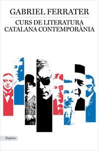 Curs De Literatura Catalana Contemporania - Gabriel Ferrater
