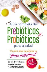 guia completa de prebioticos y probioticos para la salud - Maitreyi Raman / Angela Sirounis / Jennifer Shrubsole