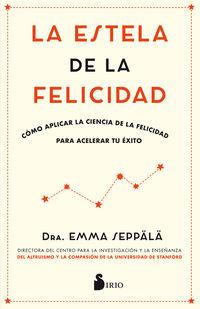 La estela de la felicidad - Emma Seppala