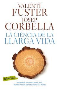 La ciencia de la llarga vida - Valenti Fuster / Josep Corbella