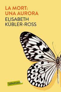 Mort, La - Una Aurora - Elisabeth Kubler Ross