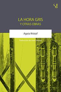 HORA GRIS Y OTRAS OBRAS, LA