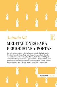 Meditaciones Para Periodistas Y Poetas - Antonio Gil