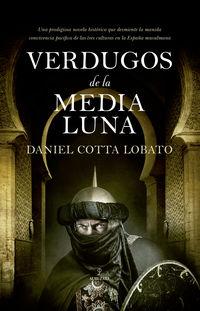 Verdugos De La Media Luna - Daniel Benjamin Cotta Lobato