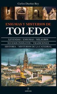 Enigmas Y Misterios De Toledo - Carlos Dueñas Rey