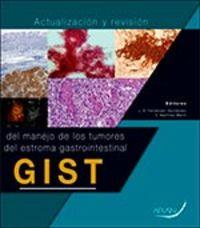 ACTUALIZACION Y REVISION DEL MANEJO DE LOS TUMORES DEL ESTROMA GASTROINTESTINAL (GIST)