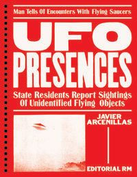UFO PRESENCES - STATE RESIDENTS REPORT SIGHTINGS OF UNIDENTIFIED FLYING OBJECTS