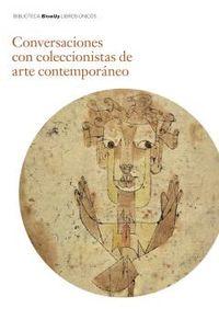 Conversaciones Con Coleccionistas De Arte Contemporaneo - Jose Maria De Francisco / Luis Caballero / Antonio Escudero
