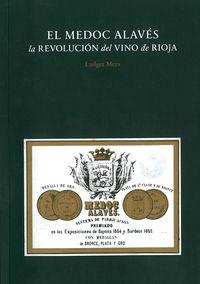 MEDOC ALAVES, EL - LA REVOLUCION DEL VINO DE RIOJA