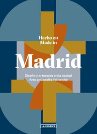 HECHO EN MADRID - DISEÑO Y ARTESANIA EN LA CIUDAD