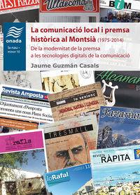 COMUNICACIO LOCAL I PREMSA HISTORICA AL MONTSIA, LA (1975-2014)
