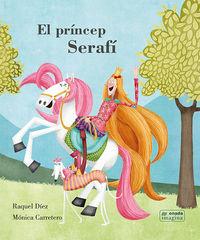 El princep serafi - Raquel Diez Real / Monica Carretero