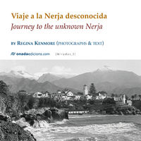 VIAJE A LA NERJA DESCONOCIDA = JOURNEY TO THE UNKNOWN NERJA