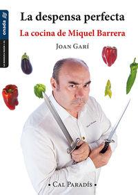 Despensa Perfecta, La - La Cocina De Miquel Barrera - Joan Gari I Clofent