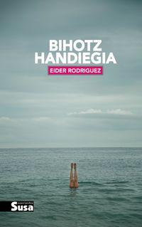 Bihotz Handiegia (euskal Literatura Euskadi Saria 2018) - Eider Rodriguez