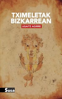 Tximeletak Bizkarrean - Ugaitz Agirre