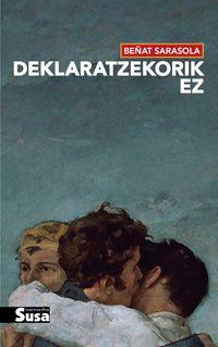 Deklaratzekorik Ez - Beñat Sarasola