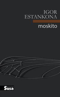 Moskito - Igor Estankona