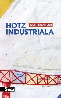 Hotz Industriala - Julen Belamuno