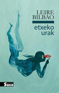 Etxeko Urak - Leire Bilbao
