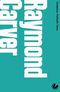 raymond carver - Raymond Carver