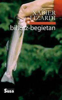 bihotz-begietan - Xabier Lizardi