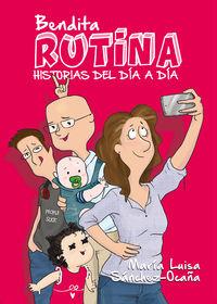 Bendita Rutina - Maria Luisa Sanchez-Ocaña Fernandez
