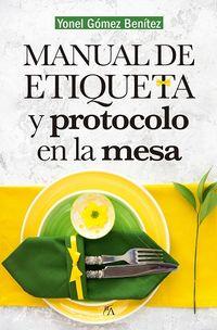 Manual De Etiqueta Y Protocolo En La Mesa - Yonel Gomez Benitez