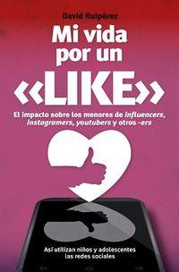 Mi Vida Por Un Like - David Ruiperez Serrano