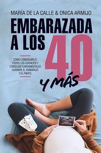 EMBARAZADA A LOS 40 Y MAS