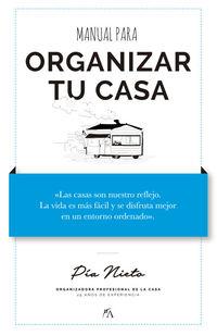 Manual Para Organizar Tu Casa - Pia Nieto Villa