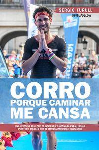 Corro Porque Caminar Me Cansa - Sergio Turull