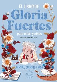 LIBRO DE GLORIA FUERTES PARA NIÑAS Y NIÑOS, EL - VERSOS, CUENTOS Y VIDA