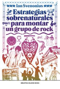 estrategias sobrenaturales para montar un grupo de rock - Ian Svenonius