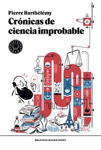 cronicas de ciencia improbable - Pierre Barthelemy