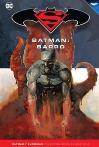 Batman Y Superman 28 - Batman - Barro - Gregg Hurwitz