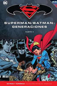BATMAN Y SUPERMAN 58 - BATMAN / SUPERMAN - GENERACIONES (PARTE 3)
