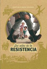 Niños De La Resistencia, Los 1 - Primeras Acciones - Benoit Ers / Vincent Dugomier