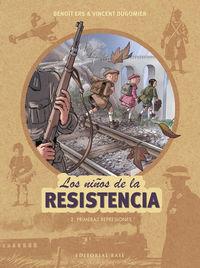 Niños De La Resistencia, Los 2 - Primeras Represiones - Benoit Ers / Vincent Dugomier