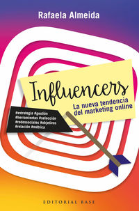 INFLUENCERS - LA NUEVA TENDENCIA DEL MARKETING ONLINE