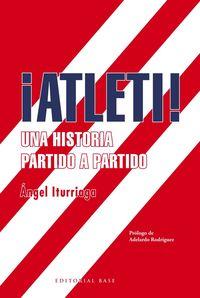 CLUB ATLETICO DE MADRID - UNA HISTORIA PARTIDO A PARTIDO
