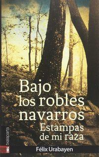 Bajo Los Robles Navarros - Estampas De Mi Raza - Felix Urabayen