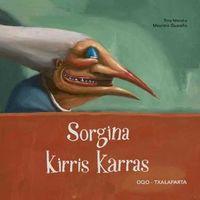 Sorgina Kirris Karras - Tina Meroto / Maurizio A. Quarello (il. )